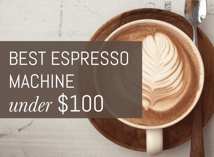 best espresso machine 100