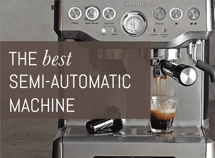 best semi automatic espresso machine