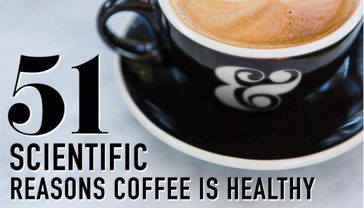51 reasons coffee is healthy