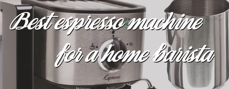 best espresso machine for home barista