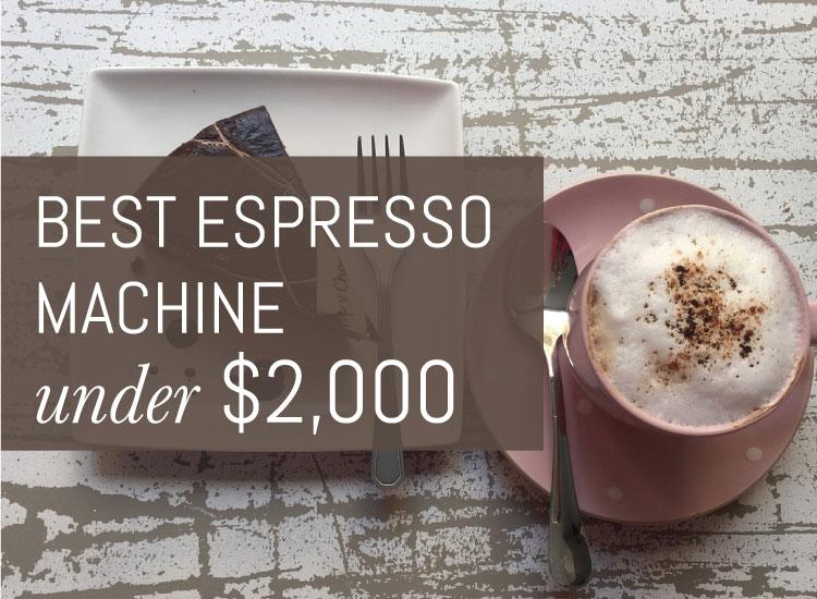 Best espresso machine under 2000