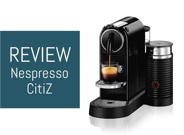 Nespresso Citiz Review For 2018