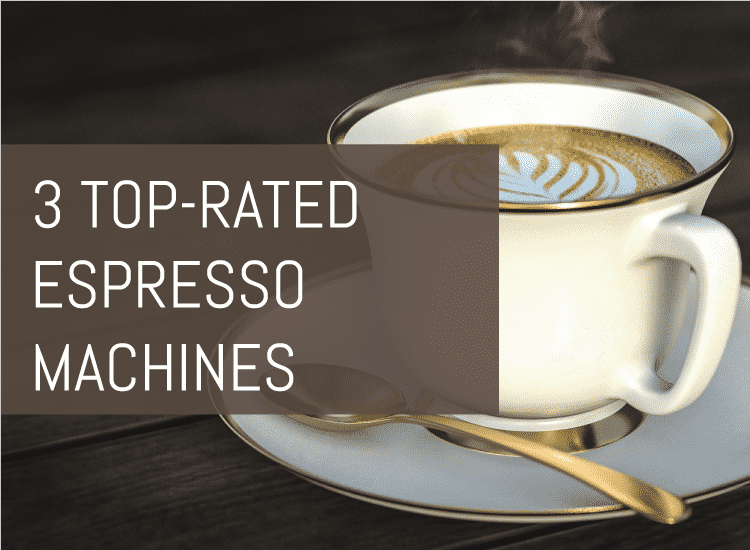 Top Rated Espresso Machines