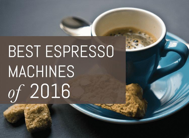 best espresso machines 2016