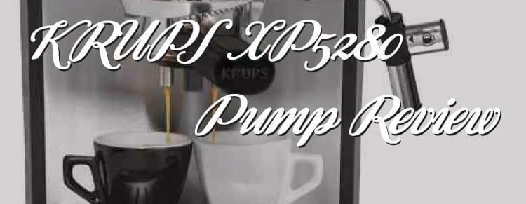 Krups XP5280 Pump Espresso Machine Review