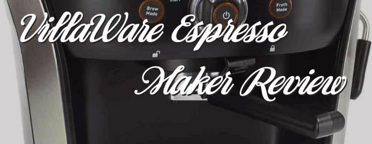 VillaWare Espresso Maker Review