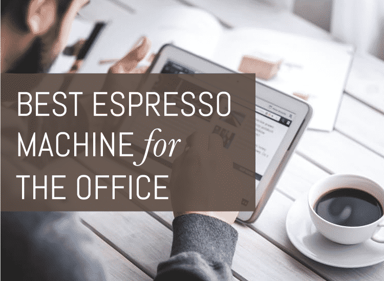 best espresso machine for the office