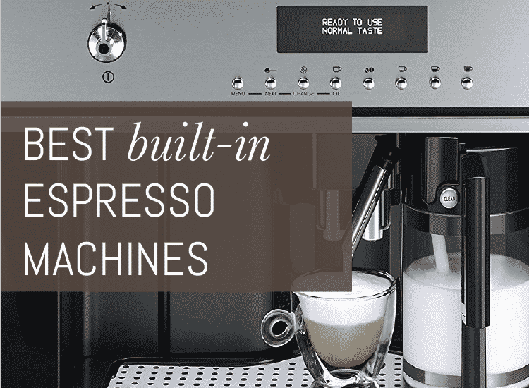 Best built-in espresso machines