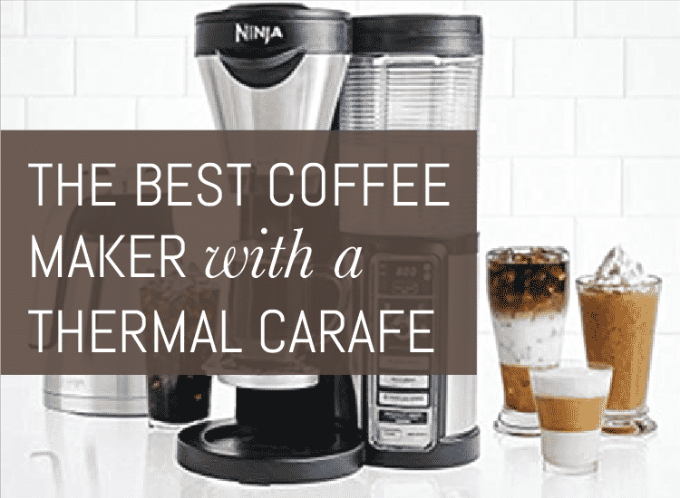 best coffee maker with thermal carafe